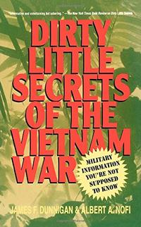 DIRTY LIITLE SECRETS OF THE VIETNAM WAR