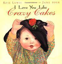 I LOVE YOU LIKE CRAZY CAKES