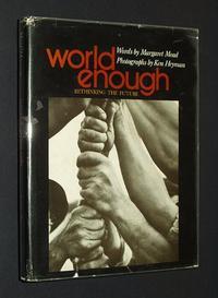 WORLD ENOUGH