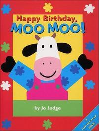HAPPY BIRTHDAY, MOO MOO!
