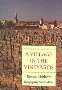 A VILLAGE IN THE VINEYARDS