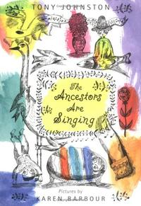 THE ANCESTORS ARE SINGING