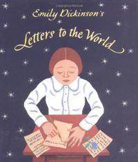 EMILY DICKINSON'S LETTERS TO THE WORLD