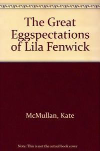 THE GREAT EGGSPECTATIONS OF LILA FENWICK