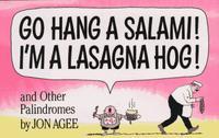 GO HANG A SALAMI! I'M A LASAGNA HOG!