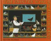 THE PAINTER WHO LOVED CHICKENS