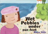 WET PEBBLES UNDER OUR FEET