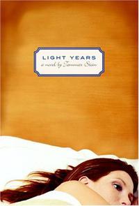LIGHT YEARS: A NOVEL