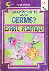 HOW DID WE FIND OUT ABOUT GERMS?