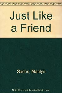 JUST LIKE A FRIEND