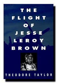 THE FLIGHT OF JESSE LEROY BROWN