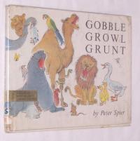 GOBBLE, GROWL, GRUNT