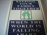KEEPING YOUR FAMILY TOGETHER WHEN THE WORLD IS FALLING APART