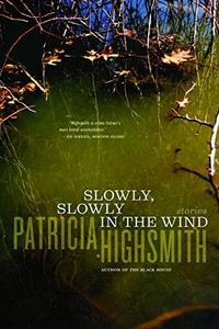 SLOWLY, SLOWLY IN THE WIND