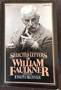 SELECTED LETTERS OF WILLIAM FAULKNER