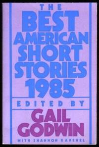 THE BEST AMERICAN SHORT STORIES, 1985