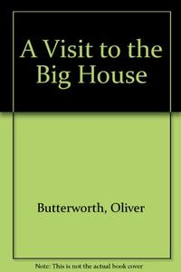 A VISIT TO THE BIG HOUSE