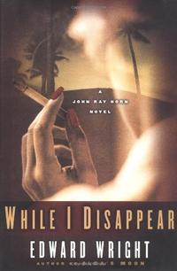 WHILE I DISAPPEAR