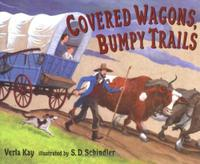 COVERED WAGONS, BUMPY TRAILS