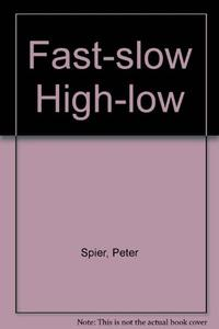 FAST SLOW HIGH LOW