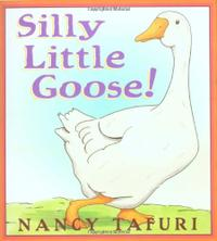 SILLY LITTLE GOOSE!