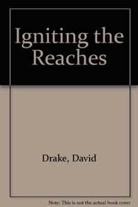 IGNITING THE REACHES