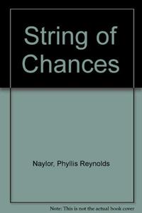 A STRING OF CHANCES