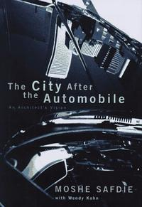 THE CITY AFTER THE AUTOMOBILE