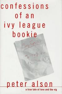 CONFESSIONS OF AN IVY LEAGUE BOOKIE