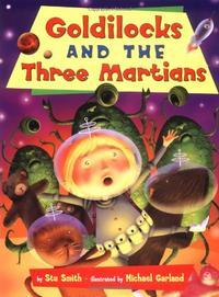 GOLDILOCKS AND THE THREE MARTIANS