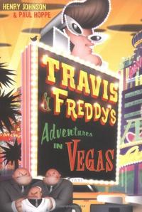 TRAVIS AND FREDDY'S ADVENTURES IN VEGAS