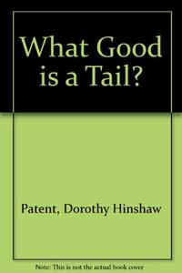 WHAT GOOD IS A TAIL?