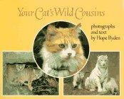 YOUR CAT'S WILD COUSINS