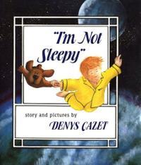 'I'M NOT SLEEPY'