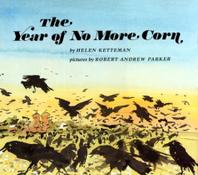 THE YEAR OF NO MORE CORN