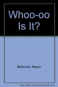 WHOO-OO IS IT?
