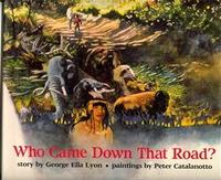 WHO CAME DOWN THAT ROAD?