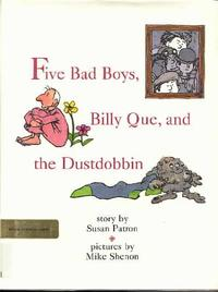FIVE BAD BOYS, BILLY QUE, AND THE DUSTDOBBIN