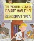 THE FRIGHTFUL STORY OF HARRY WALFISH