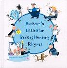ORCHARD'S LITTLE BLUE BOOK OF NURSERY RHYMES