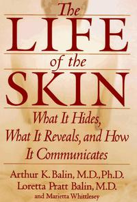 THE LIFE OF THE SKIN