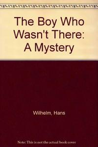 THE BOY WHO WASN'T THERE