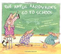 THE AWFUL AARDVARKS GO TO SCHOOL