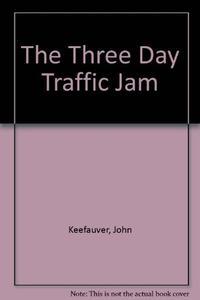 THE THREE-DAY TRAFFIC JAM