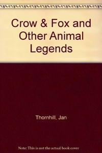 CROW AND FOX AND OTHER ANIMAL LEGENDS