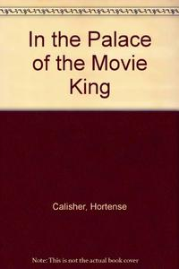 IN THE PALACE OF THE MOVIE KING