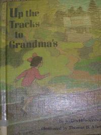 UP THE TRACKS TO GRANDMA'S