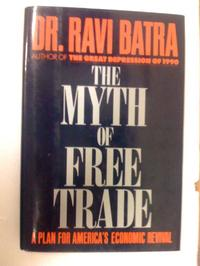 THE MYTH OF FREE TRADE