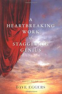 A HEARTBREAKING WORK OF STAGGERING GENIUS