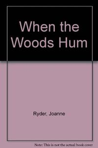 WHEN THE WOODS HUM